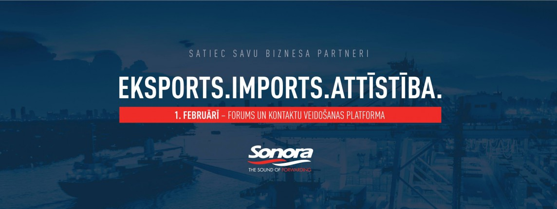 """We invite you to participate in one of the most significant conferences in Latvia: """"Export. Import. Development. Sonora"""